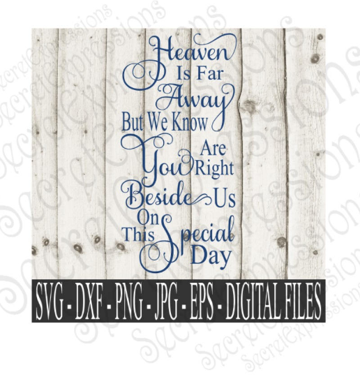 Right beside us on this special day Svg, Digital File, SVG, DXF, EPS, Png, Jpg, Cricut, Silhouette, Print File