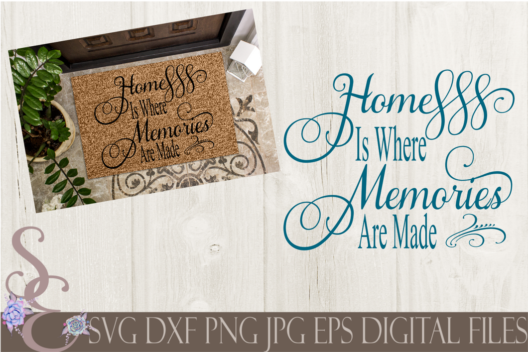Home Is Where Memories Are Made Svg, Digital File, SVG, DXF, EPS, Png, Jpg, Cricut, Silhouette, Print File