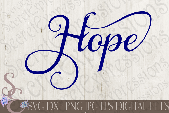 Hope Svg, Digital File, SVG, DXF, EPS, Png, Jpg, Cricut, Silhouette, Print File