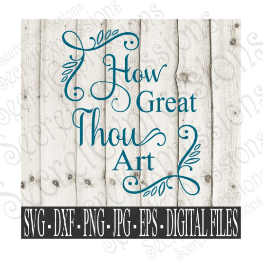 How Great Thou Art Svg, Religious Digital File, SVG, DXF, EPS, Png, Jpg, Cricut, Silhouette, Print File