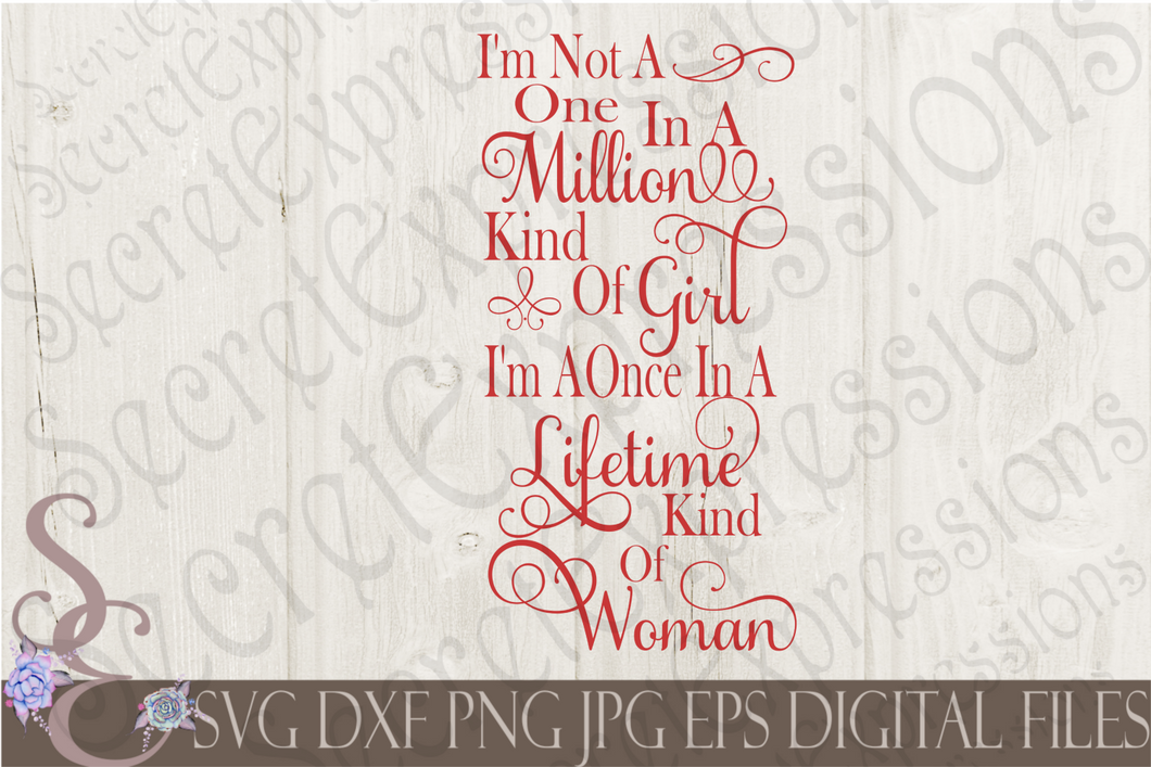 One In A Million Kind of Girl Svg, Digital File, SVG, DXF, EPS, Png, Jpg, Cricut, Silhouette, Print File
