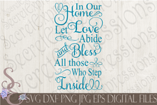 In our home let love abide Svg, Digital File, SVG, DXF, EPS, Png, Jpg, Cricut, Silhouette, Print File