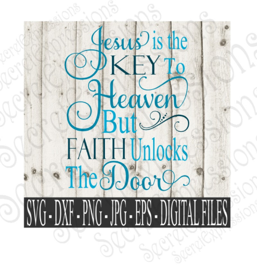 Jesus is the Key Svg, Digital File, SVG, DXF, EPS, Png, Jpg, Cricut, Silhouette, Print File