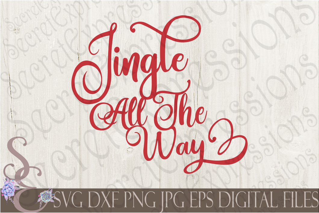 Jingle All The Way Svg, Christmas Digital File, SVG, DXF, EPS, Png, Jpg, Cricut, Silhouette, Print File