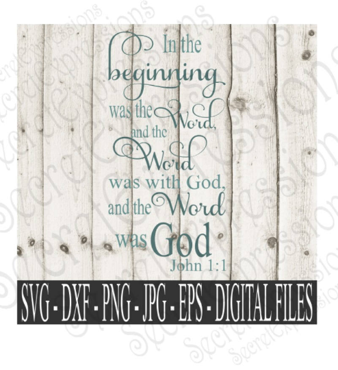 In the Beginning the word was God Svg, John 1:1 bible verse, Digital File, SVG, DXF, EPS, Png, Jpg, Cricut, Silhouette, Print File