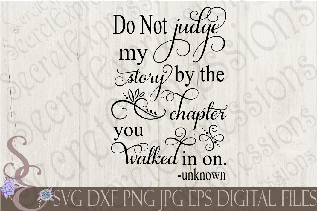 Don't Judge My Story Svg, Digital File, SVG, DXF, EPS, Png, Jpg, Cricut, Silhouette, Print File