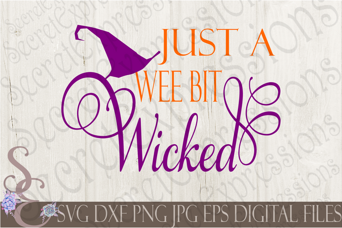 Just A Wee Bit Wicked Svg, Digital File, SVG, DXF, EPS, Png, Jpg, Cricut, Silhouette, Print File