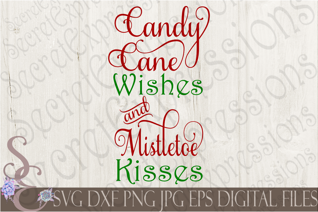 Candy Cane Wishes and Mistletoe Kisses Svg, Christmas Digital File, SVG, DXF, EPS, Png, Jpg, Cricut, Silhouette, Print File