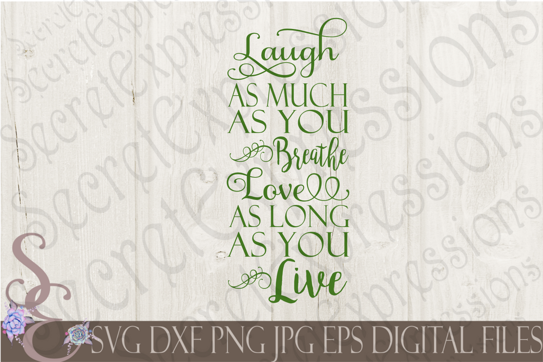 Laugh as much as you breathe Svg, Digital File, SVG, DXF, EPS, Png, Jpg, Cricut, Silhouette, Print File