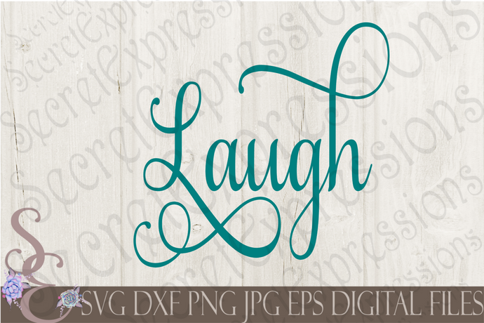 Laugh Svg, Digital File, SVG, DXF, EPS, Png, Jpg, Cricut, Silhouette, Print File