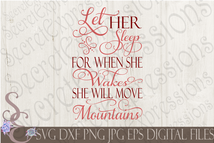 Let Her Sleep For When She Wakes She Will Move Mountains Svg, Digital File, SVG, DXF, EPS, Png, Jpg, Cricut, Silhouette, Print File