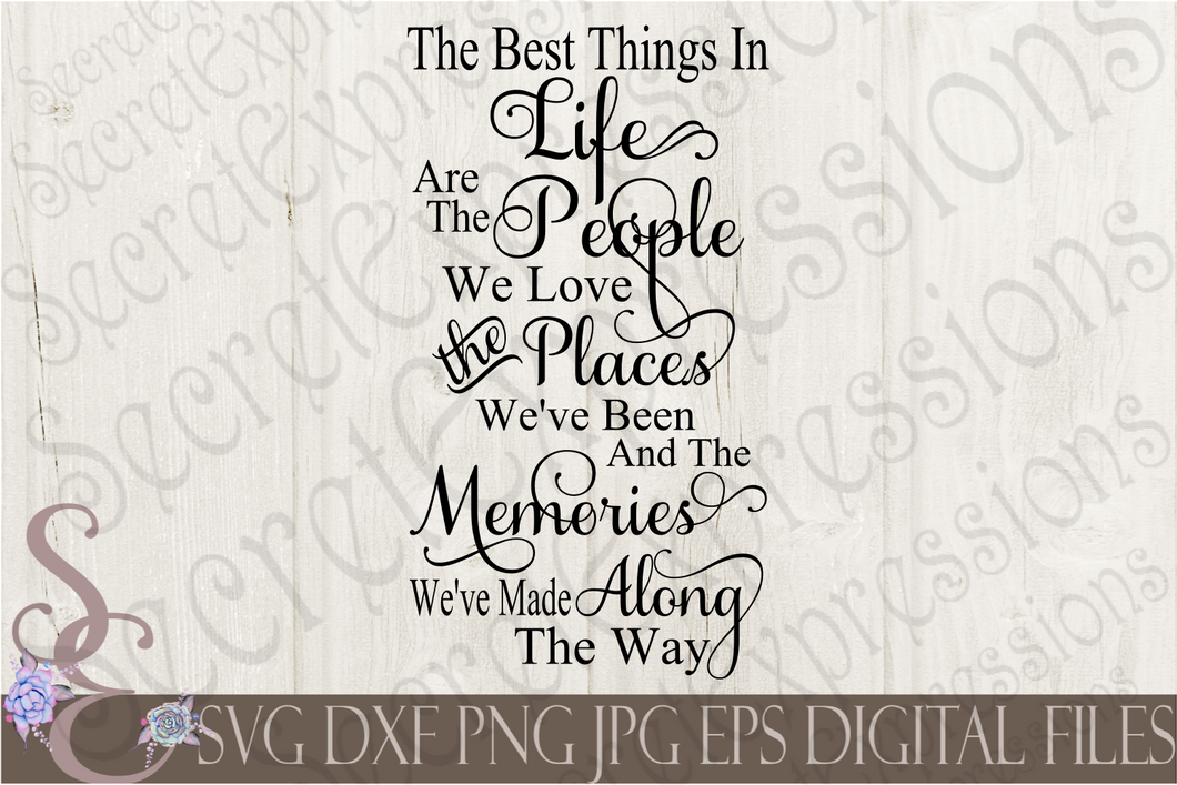The Best Things In Life Svg, Digital File, SVG, DXF, EPS, Png, Jpg, Cricut, Silhouette, Print File