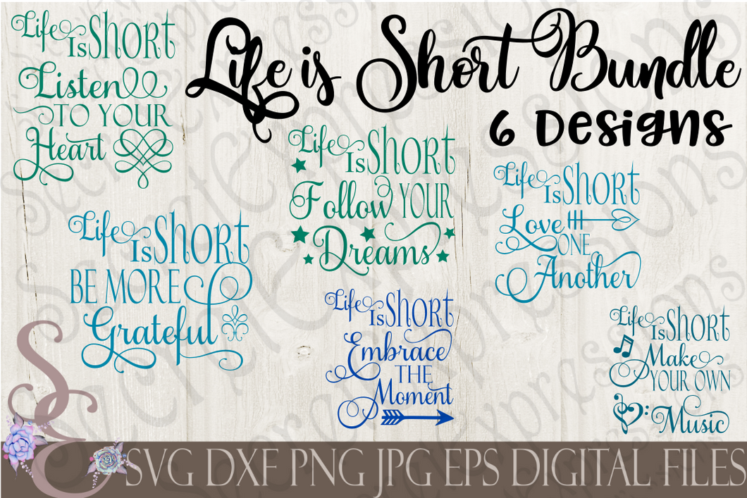 Life is Short SVG Bundle, Digital File, SVG, DXF, EPS, Png, Jpg, Cricut, Silhouette, Print File