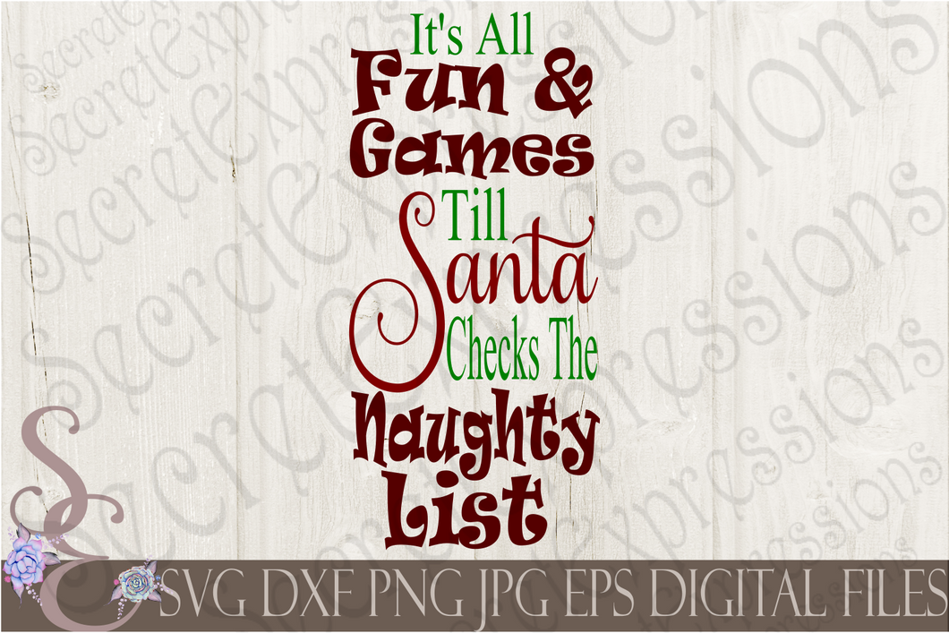 Till Santa Checks the Naughty List Svg, Christmas Digital File, SVG, DXF, EPS, Png, Jpg, Cricut, Silhouette, Print File