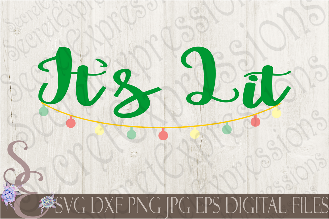 It's Lit Svg, Christmas Digital File, SVG, DXF, EPS, Png, Jpg, Cricut, Silhouette, Print File
