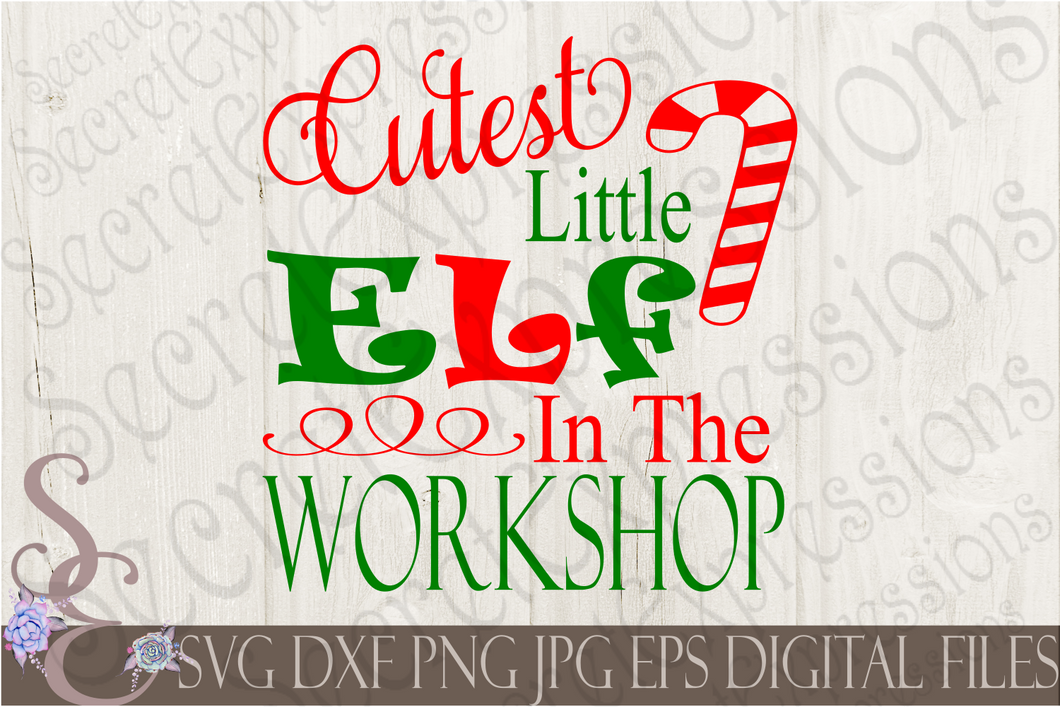 Cutest Little Elf In The Workshop Svg, Christmas Digital File, SVG, DXF, EPS, Png, Jpg, Cricut, Silhouette, Print File