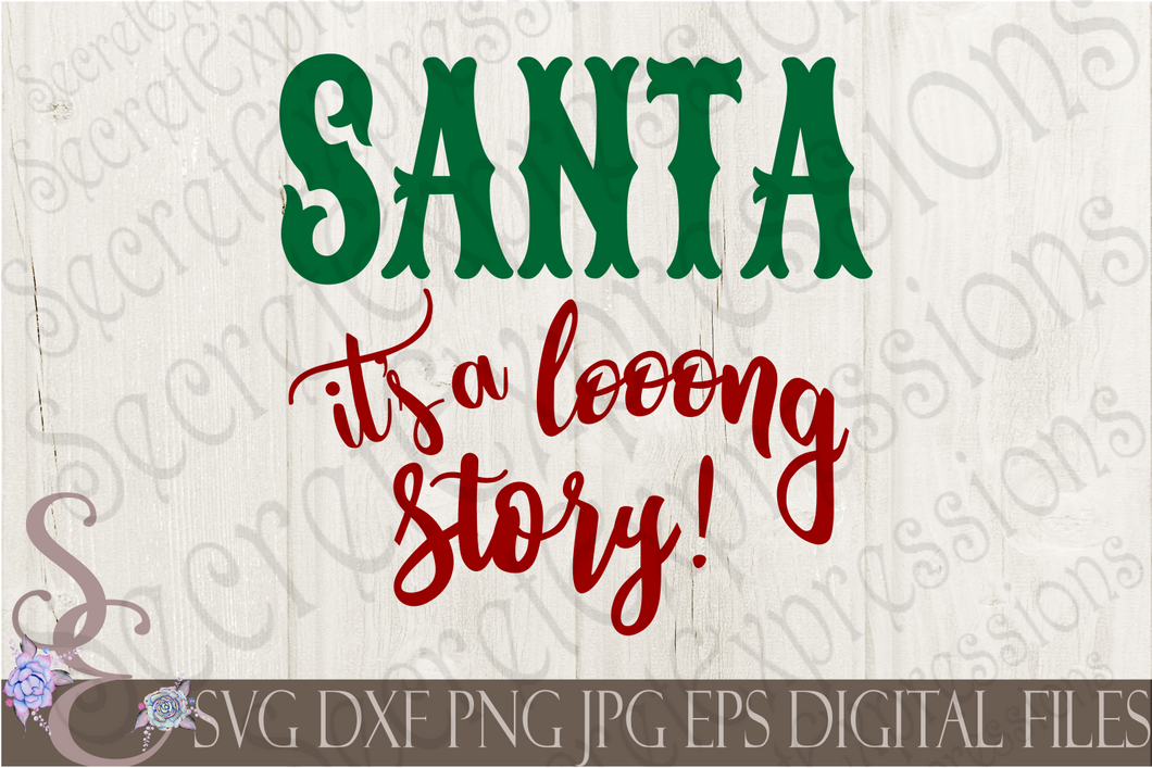 Santa it's a long story Svg, Christmas Digital File, SVG, DXF, EPS, Png, Jpg, Cricut, Silhouette, Print File