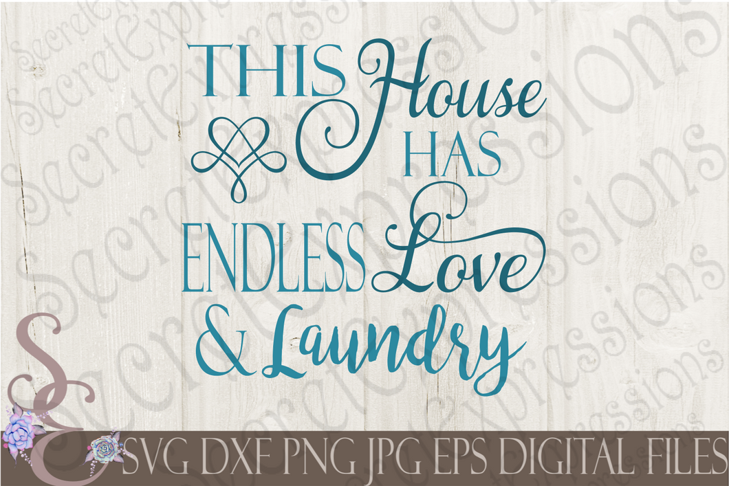 Endless Love and Laundry Svg, Digital File, SVG, DXF, EPS, Png, Jpg, Cricut, Silhouette, Print File