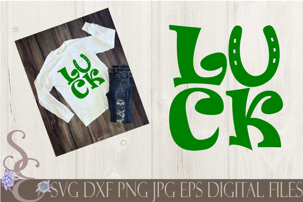 Luck SVG, Digital File, SVG, DXF, EPS, Png, Jpg, Cricut, Silhouette, Print File
