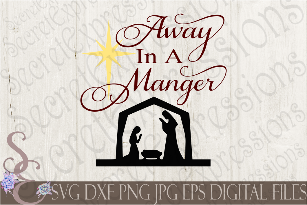 Away In A Manger Svg, Christmas Digital File, SVG, DXF, EPS, Png, Jpg, Cricut, Silhouette, Print File