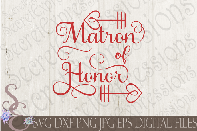 Matron of Honor Svg, Wedding, Digital File, SVG, DXF, EPS, Png, Jpg, Cricut, Silhouette, Print File