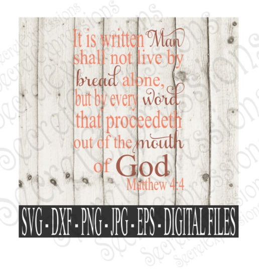 Man Shall Not Live By Bread Alone Svg, Matthew 4:4 bible verse, Digital File, SVG, DXF, EPS, Png, Jpg, Cricut, Silhouette, Print File