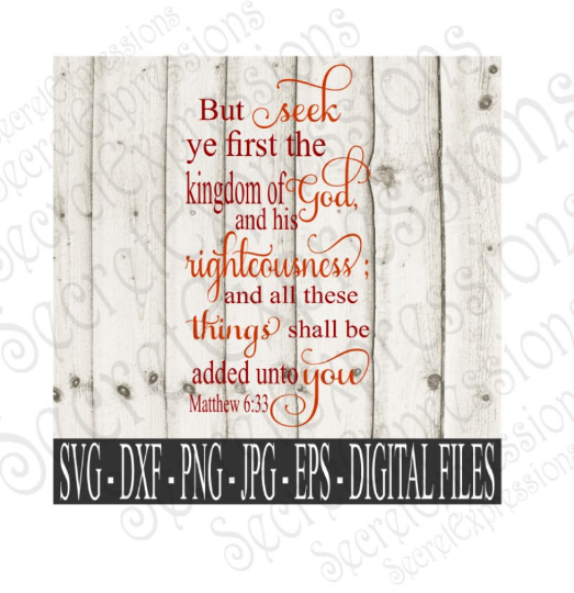 Seek Ye First The Kingdom of God Svg, Religious bible verse, Matthew 6:33 Digital File, SVG, DXF, EPS, Png, Jpg, Cricut, Silhouette, Print File