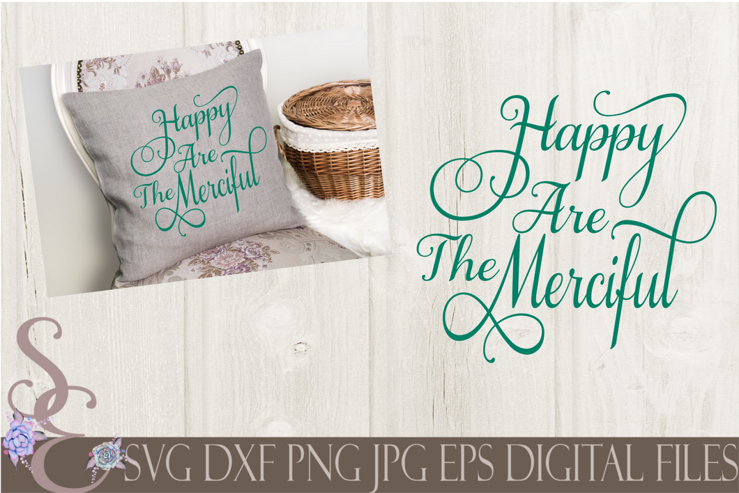 Happy Are The Merciful Svg, Digital File, SVG, DXF, EPS, Png, Jpg, Cricut, Silhouette, Print File