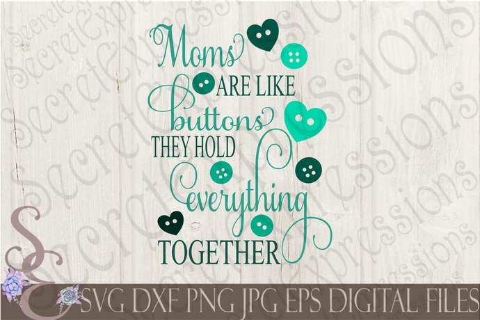 Moms Are Like Buttons Svg, Mother's Day, Digital File, SVG, DXF, EPS, Png, Jpg, Cricut, Silhouette, Print File