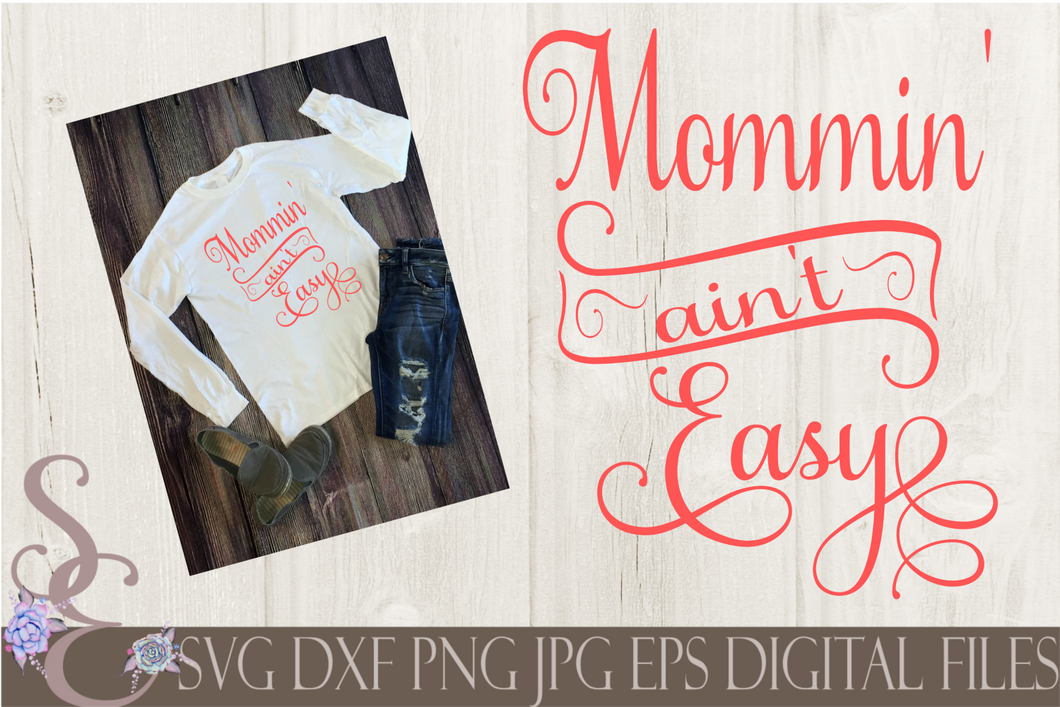 Mommin' Ain't Easy Svg, Digital File, SVG, DXF, EPS, Png, Jpg, Cricut, Silhouette, Print File