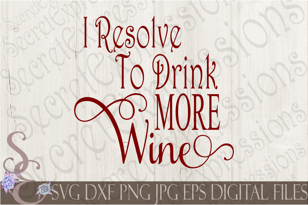 I Resolve To Drink More Wine Svg, Christmas Digital File, SVG, DXF, EPS, Png, Jpg, Cricut, Silhouette, Print File
