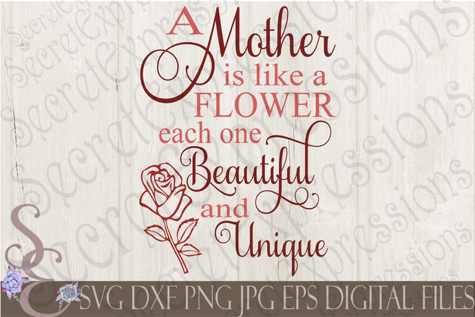 Mother is like a flower Svg, Mother's Day, Digital File, SVG, DXF, EPS, Png, Jpg, Cricut, Silhouette, Print File