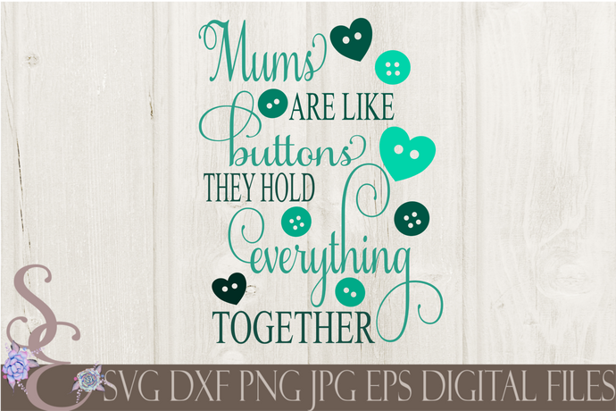 Mums Are Like Buttons Svg, Mothers Day, Digital File, SVG, DXF, EPS, Png, Jpg, Cricut, Silhouette, Print File