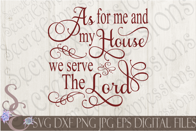 As For Me And My House We Serve The Lord Svg, Digital File, SVG, DXF, EPS, Png, Jpg, Cricut, Silhouette, Print File