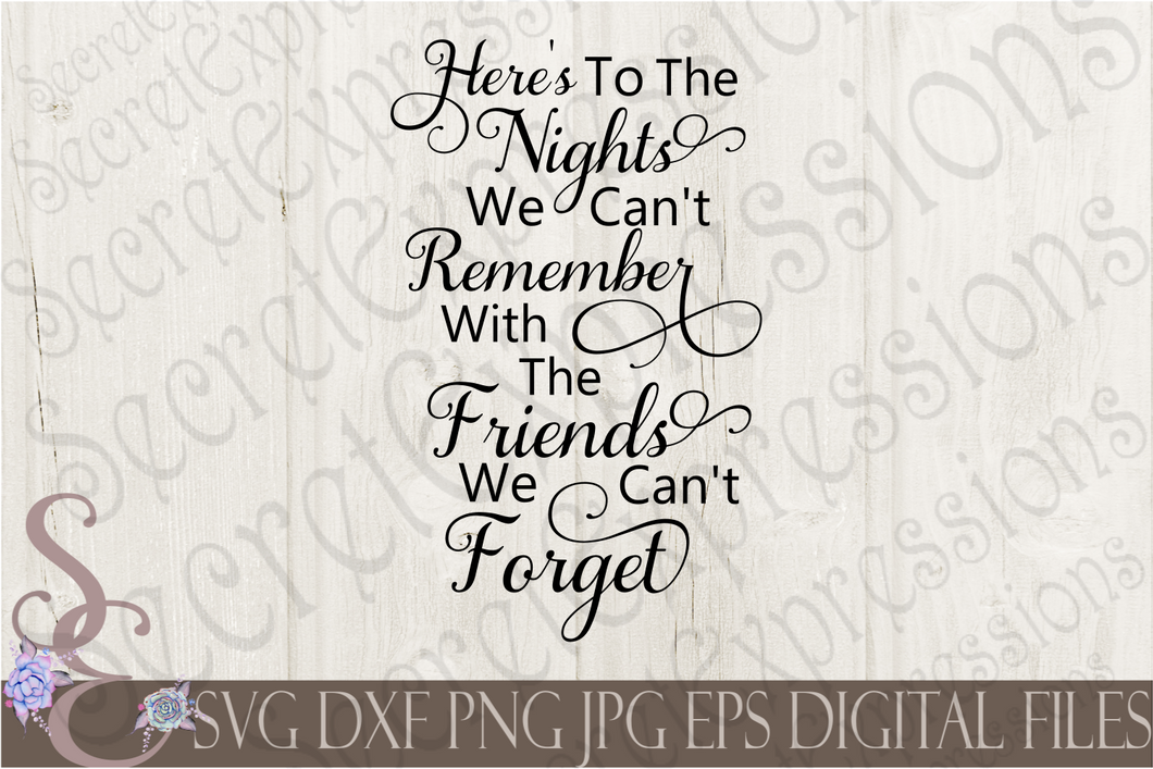 Nights We Can't Remember With Friends We Can't Forget Svg, Digital File, SVG, DXF, EPS, Png, Jpg, Cricut, Silhouette, Print File