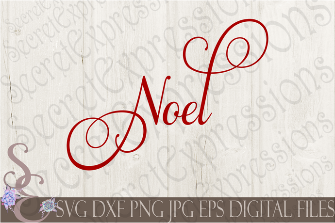 Noel Svg, Christmas Digital File, SVG, DXF, EPS, Png, Jpg, Cricut, Silhouette, Print File