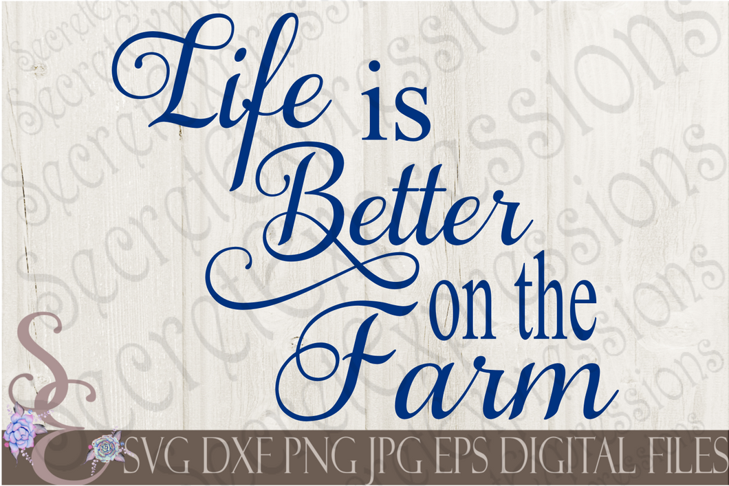 Life is Better on the Farm Svg, Digital File, SVG, DXF, EPS, Png, Jpg, Cricut, Silhouette, Print File
