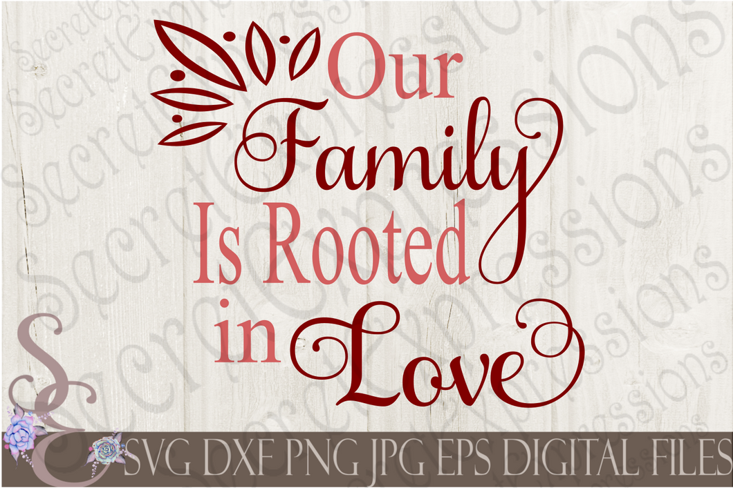 Our Family Is Rooted In Love Svg, Digital File, SVG, DXF, EPS, Png, Jpg, Cricut, Silhouette, Print File