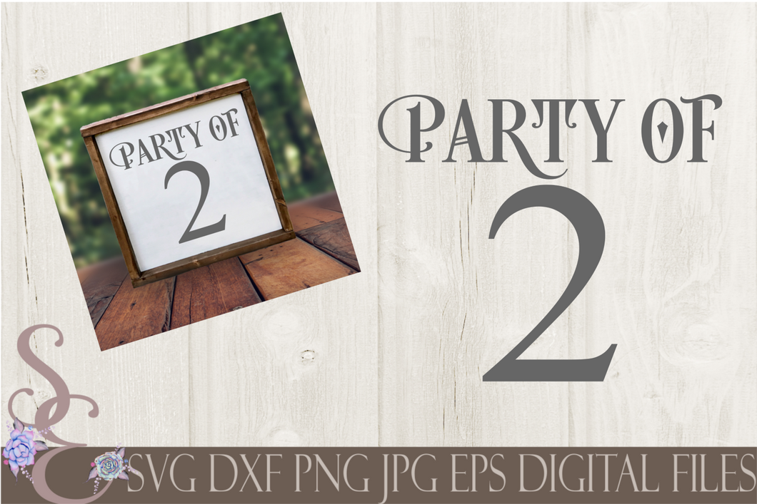 Party of 2 Svg, Digital File, SVG, DXF, EPS, Png, Jpg, Cricut, Silhouette, Print File