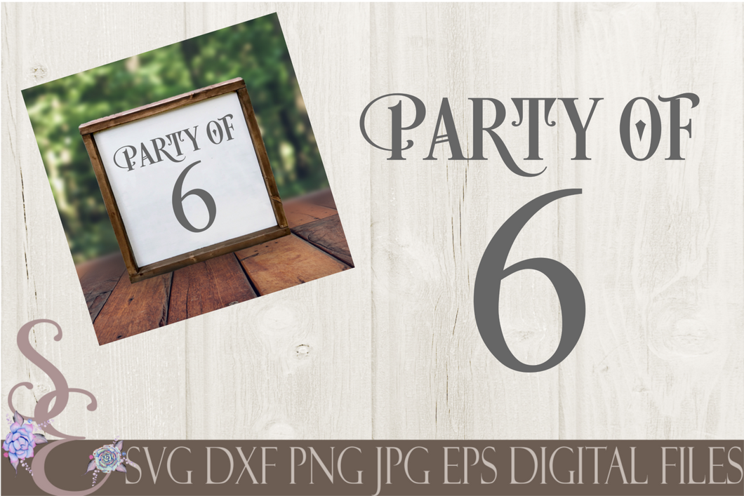 Party of 6 Svg, Digital File, SVG, DXF, EPS, Png, Jpg, Cricut, Silhouette, Print File