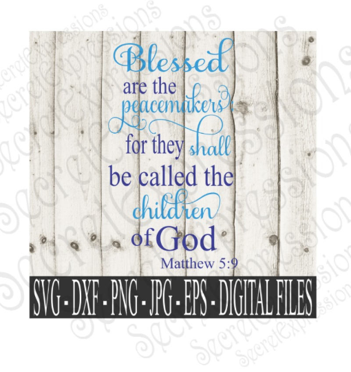 Blessed are the Peacemakers Svg, Religious Digital File, SVG, DXF, EPS, Png, Jpg, Cricut, Silhouette, Print File