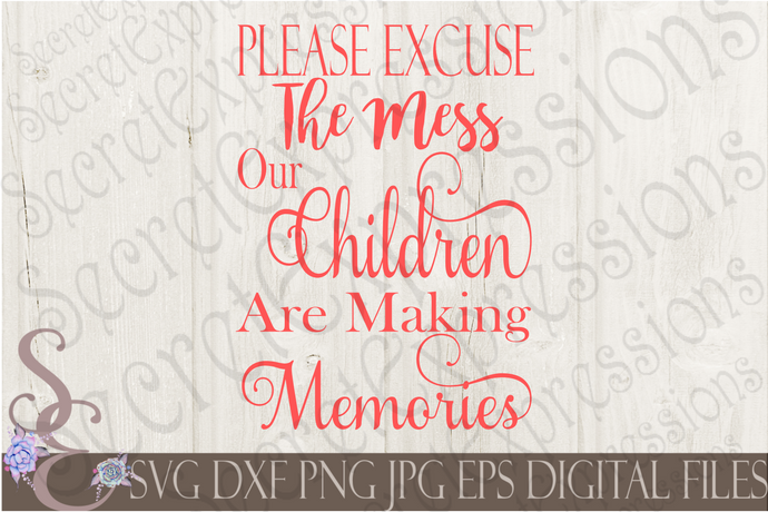 Please Excuse The Mess Svg, Digital File, SVG, DXF, EPS, Png, Jpg, Cricut, Silhouette, Print File