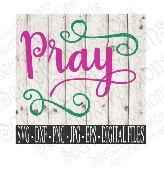Pray Svg, Bible Verse, Digital File, SVG, DXF, EPS, Png, Jpg, Cricut, Silhouette, Print File