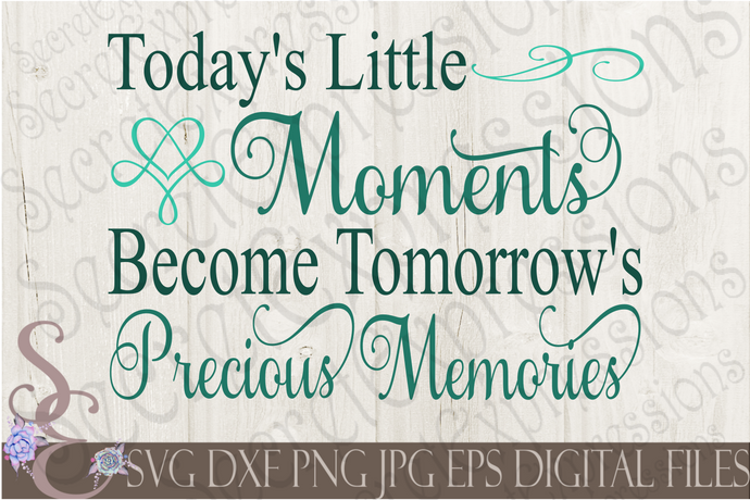 Today's Little Moments Svg, Subway Art Style Digital File, SVG, DXF, EPS, Png, Jpg, Cricut, Silhouette, Print File