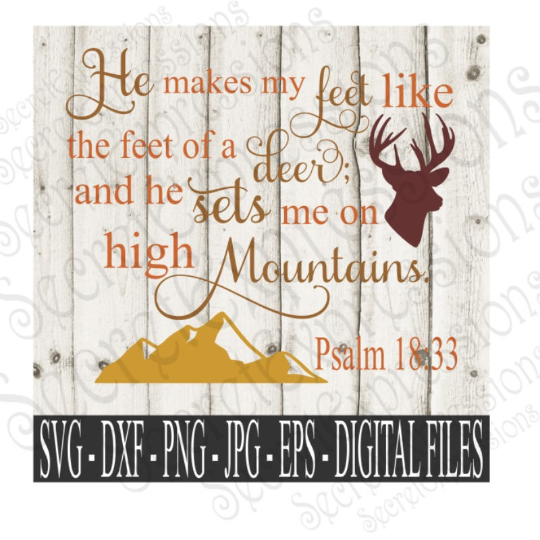 He makes my Feet like the feet of a Deer Svg, Deer Hunting, Religious Digital File, SVG, DXF, EPS, Png, Jpg, Cricut, Silhouette, Print File