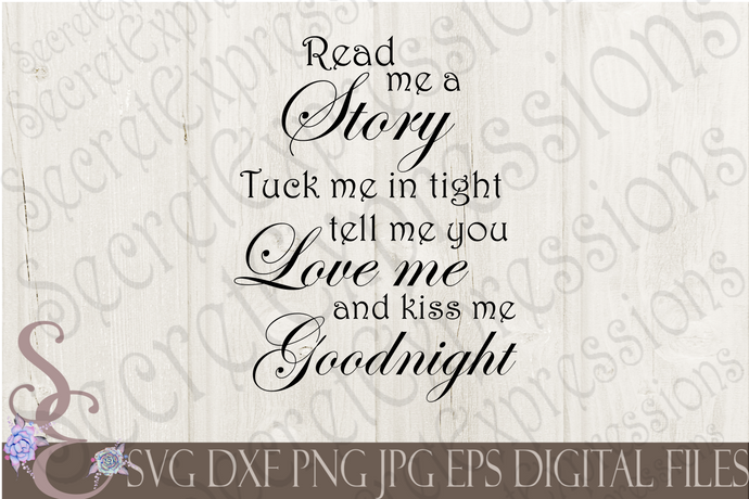 Products Tagged Kiss Me Goodnight Svg Secret Expressions Svg