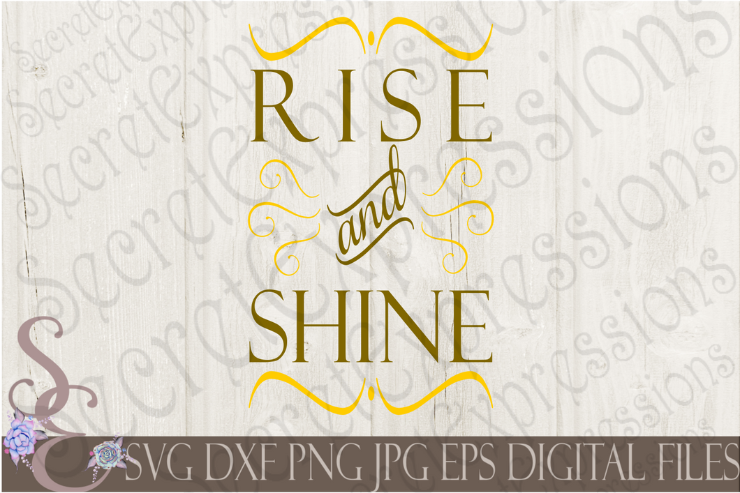 Rise and Shine Svg, Digital File, SVG, DXF, EPS, Png, Jpg, Cricut, Silhouette, Print File