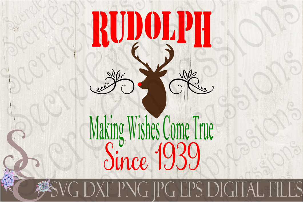 Rudolph Making Wishes Come True Since 1939 Svg, Christmas Digital File, SVG, DXF, EPS, Png, Jpg, Cricut, Silhouette, Print File