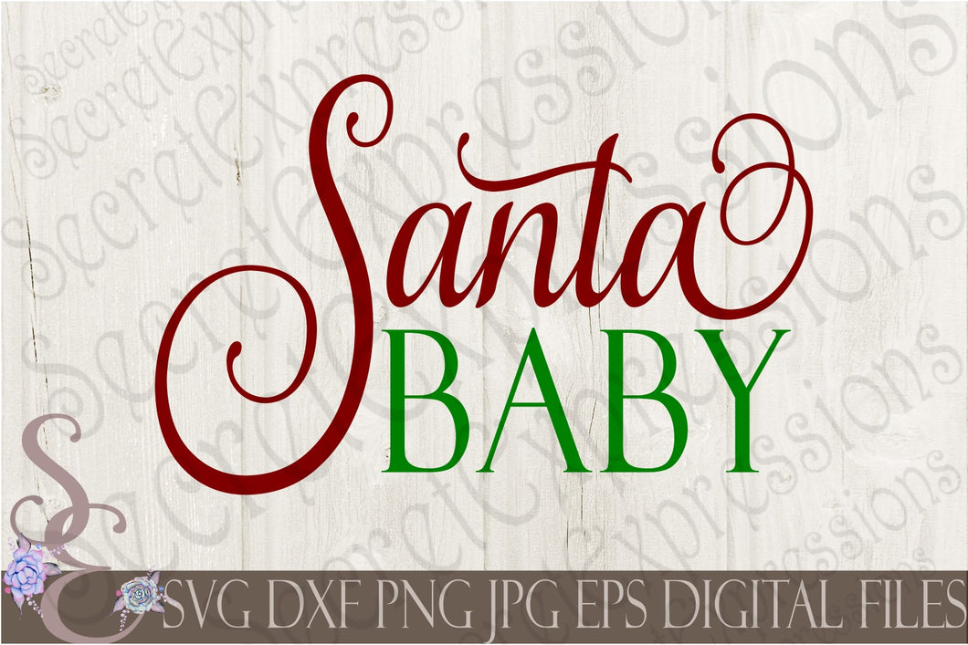 Santa Baby Svg, Christmas Digital File, SVG, DXF, EPS, Png, Jpg, Cricut, Silhouette, Print File
