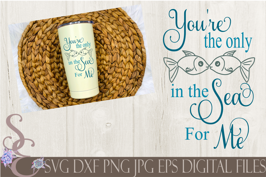 You're The Only Fish In The Sea For Me Svg, Wedding, Digital File, SVG, DXF, EPS, Png, Jpg, Cricut, Silhouette, Print File